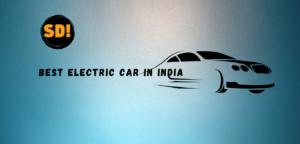 Best Electric Car in India