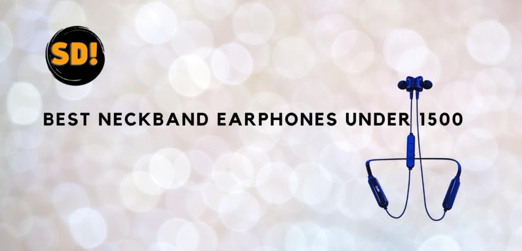 Best Neckband Earphones Under 1500