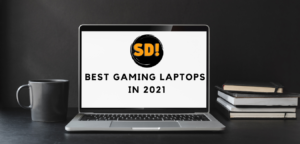 Best Gaming Laptops in 2021
